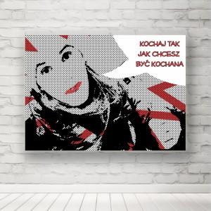 """Plakat """"Kochaj jak chcesz być kochana"""""""